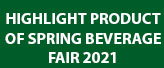 Highlight product of Spring Beverage Fair 2021